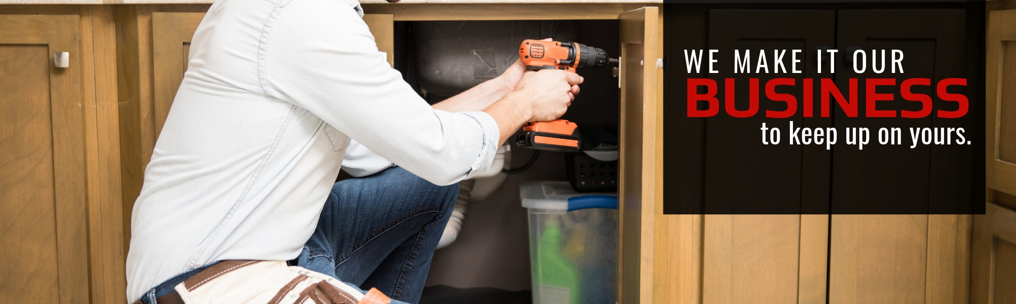 Handyman Services - We make it our business to keep up on yours!
